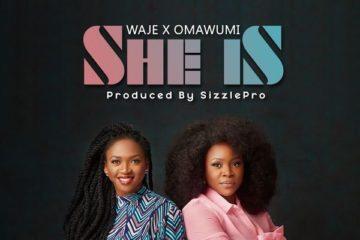 Waje x Omawumi – She Is