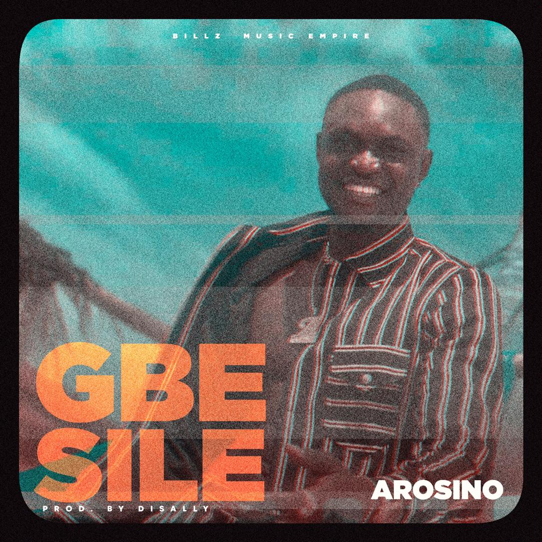 Arosino - Gbesile (Prod. by Disally)