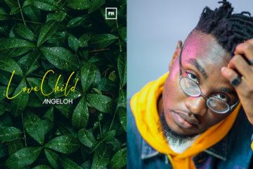 Angeloh – God Forbid + We Go Dey Ok | Love Child EP OUT NOW!