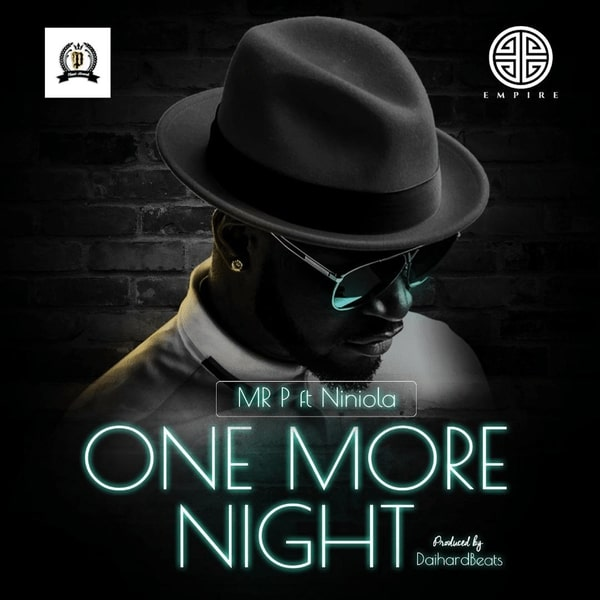 Mr P ft  Niniola - One More Night | MP3 Download