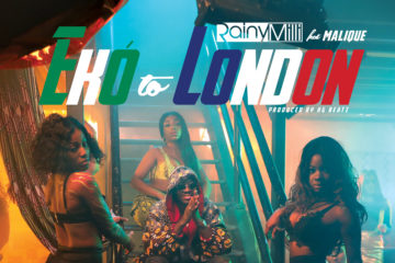 VIDEO: RainyMilli – Eko To London ft. Malique