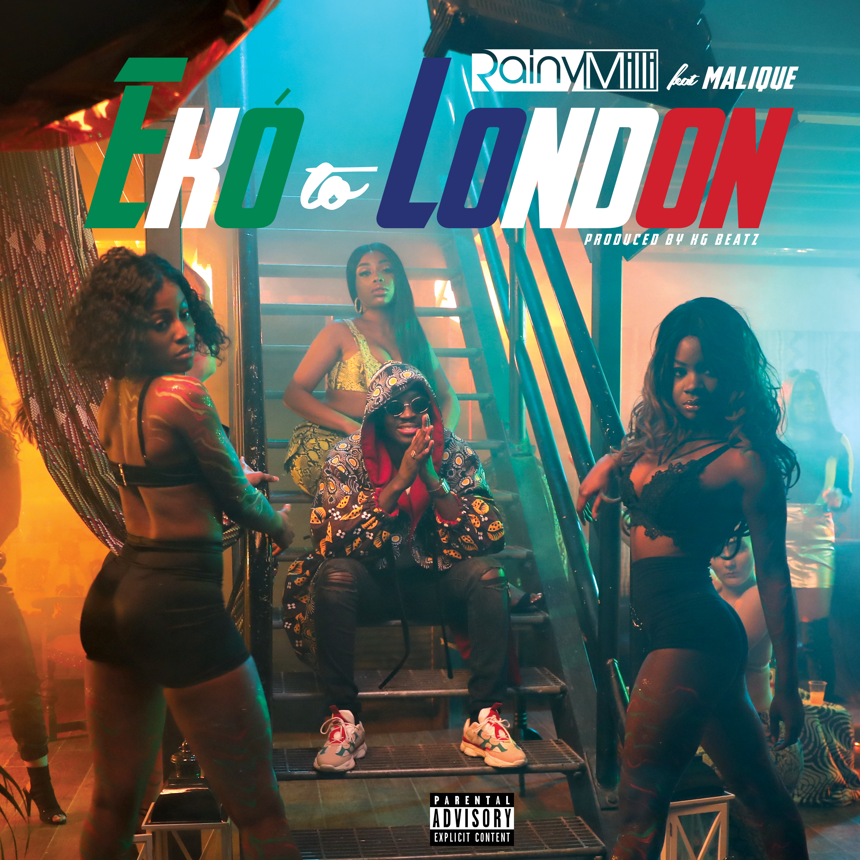 VIDEO: RainyMilli – Eko To London ft. Malique
