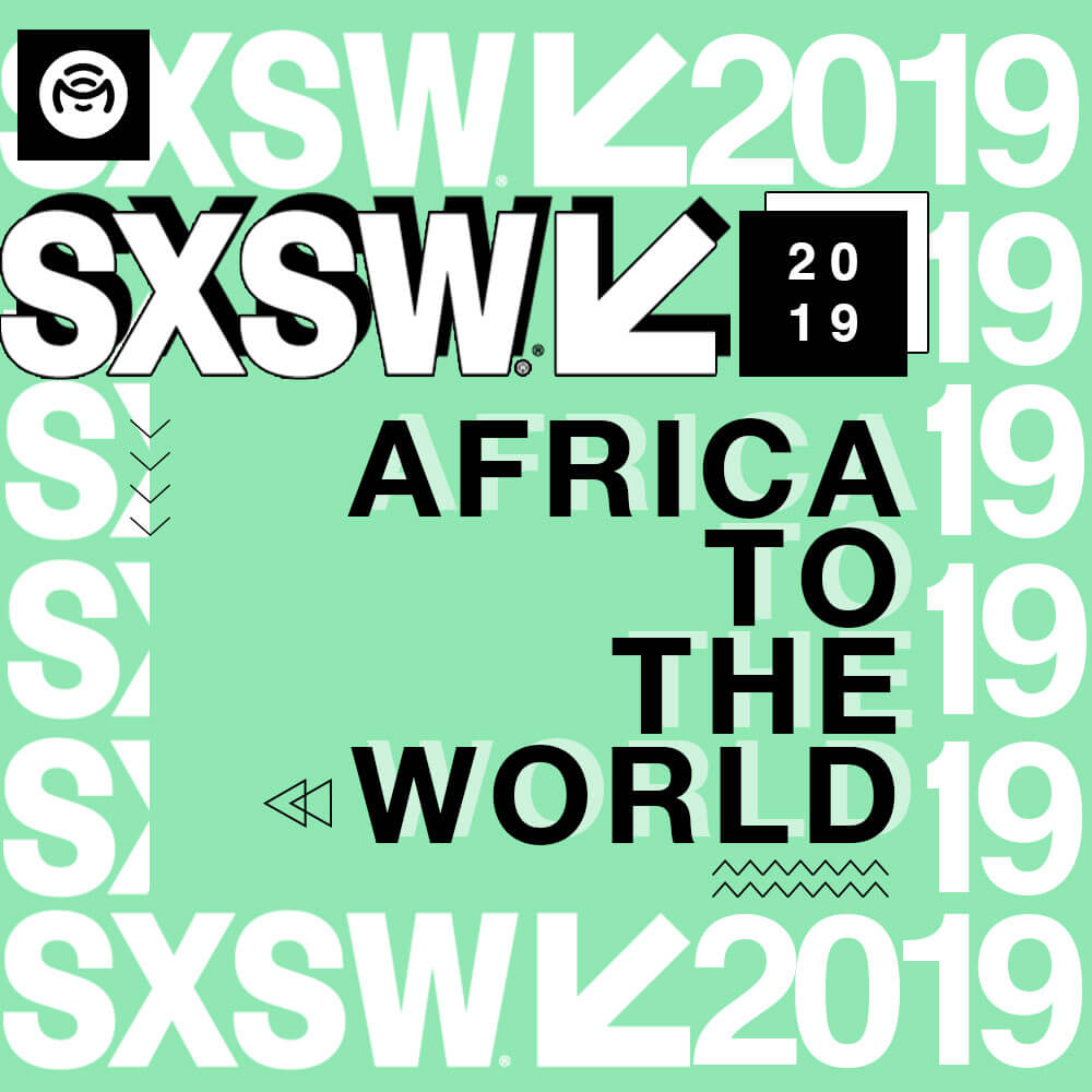 "Listen To The ""SXSW 2019: Africa To The World"" Playlist on Mino Music"