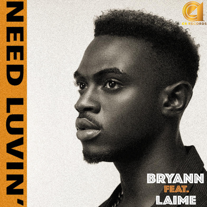 VIDEO: Bryann ft. Laime – Need Luvin