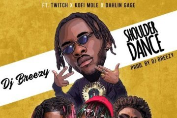 DJ Breezy ft. Twitch, Kofi Mole & Dahlin Gage – Shoulder Dance