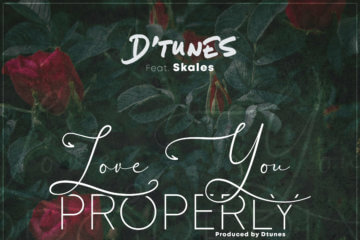 D'tunes ft. Skales - Love You Properly