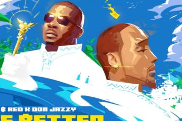 VIDEO: B-Red – E Better ft. Don Jazzy