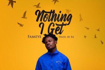 Fameye – Nothing I Get