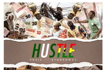Praiz – Hustle ft. Stonebwoy