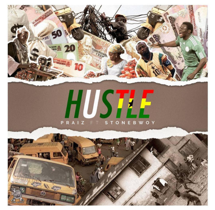 Praiz - Hustle ft. Stonebwoy