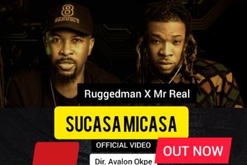 VIDEO: Ruggedman - Sucasa Micasa ft. Mr Real