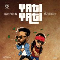 Ruffcoin - Yati Yati ft. Rudeboy