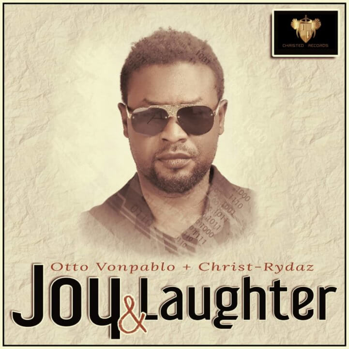Otto Vonpablo ft Christ Rydaz – Joy and Laughter