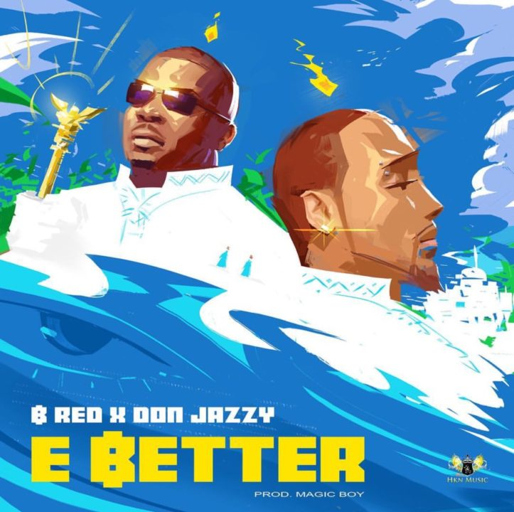 B-Red ft. Don Jazzy - E Better