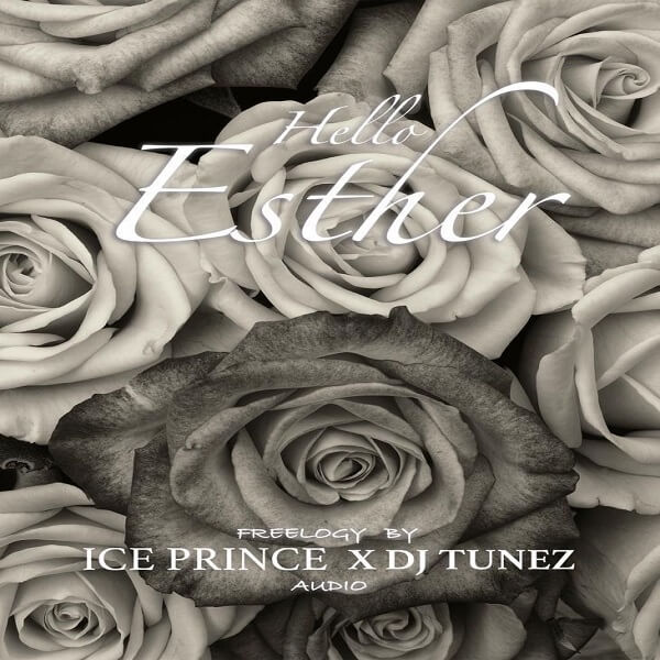 Ice Prince X DJ Tunez - Hello Esther