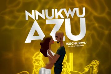 Ikechukwu - Nnukwu Azu