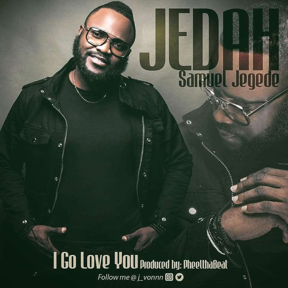 JEDAH – I Go Love You
