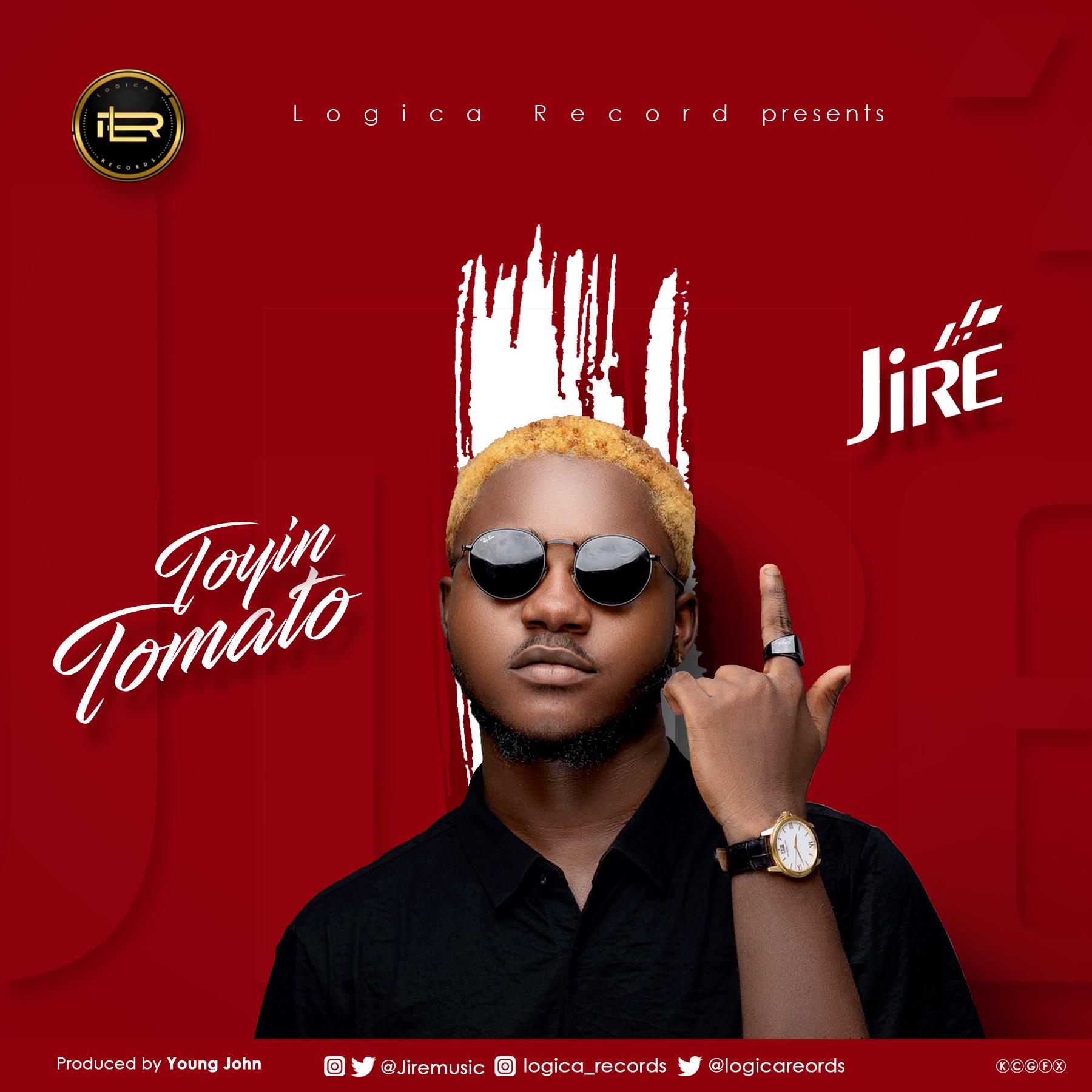 Jire – Toyin Tomato (Prod. by Young John)