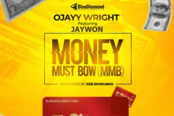 Ojayy Wright ft. Jaywon – Money Must Bow (MMB)