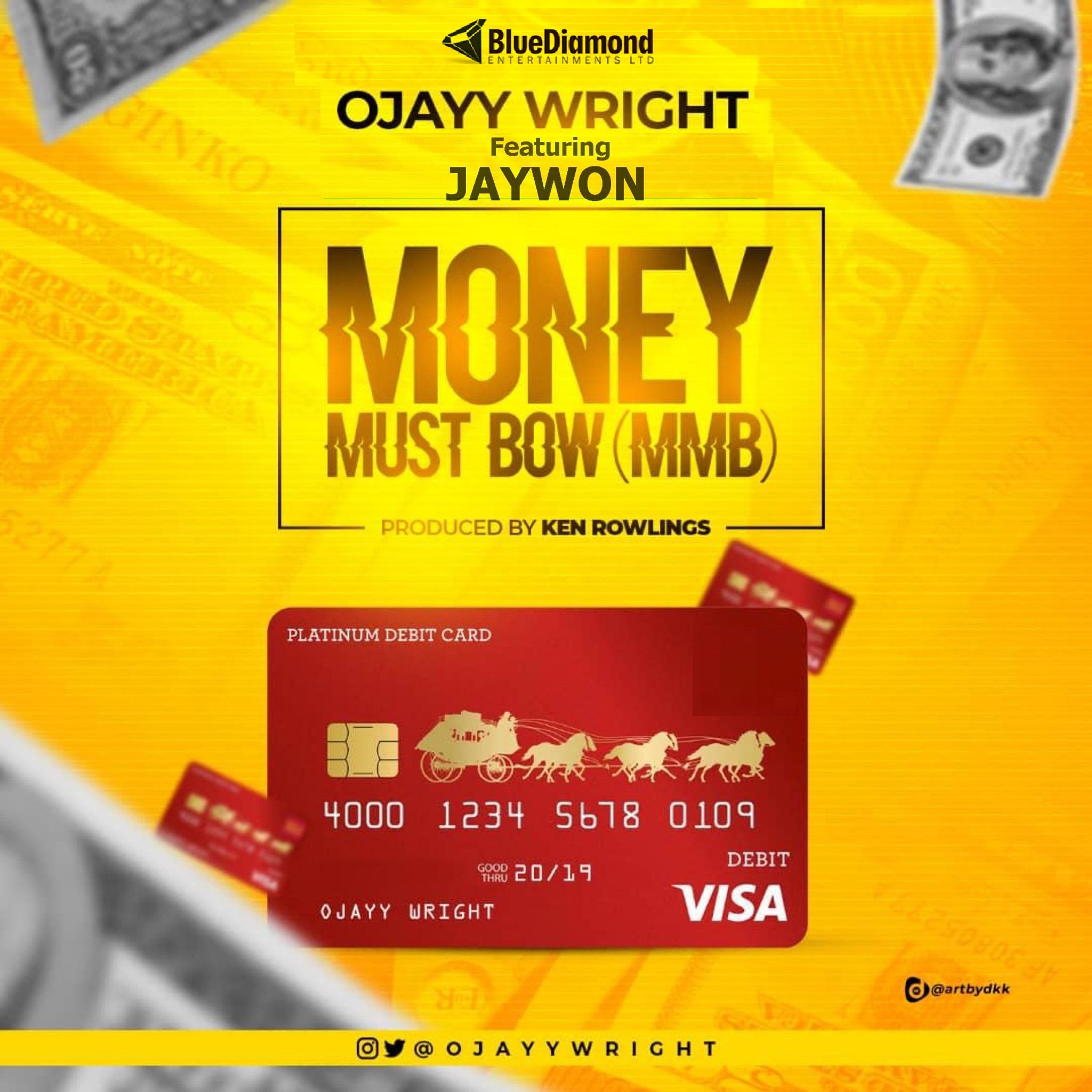 Ojayy Wright ft. Jaywon – Money Must Bow (MMB)