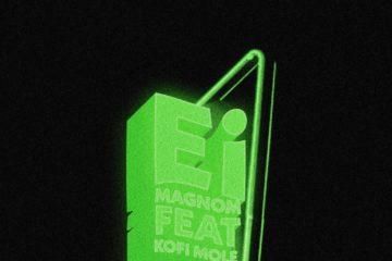 Magnom ft. Kofi Mole - Ei
