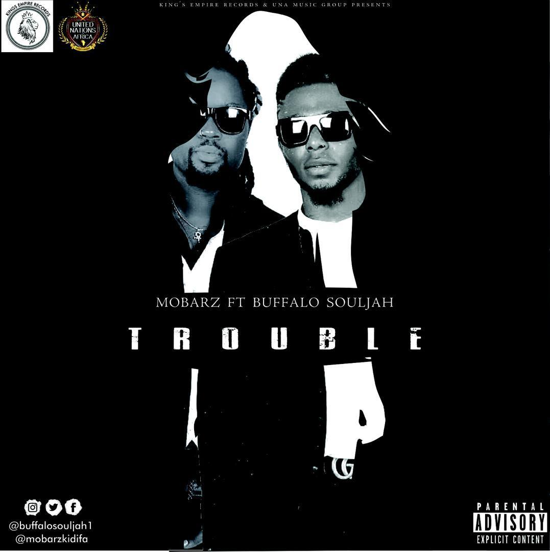 Mobarz – Trouble FT. Buffalo Souljah