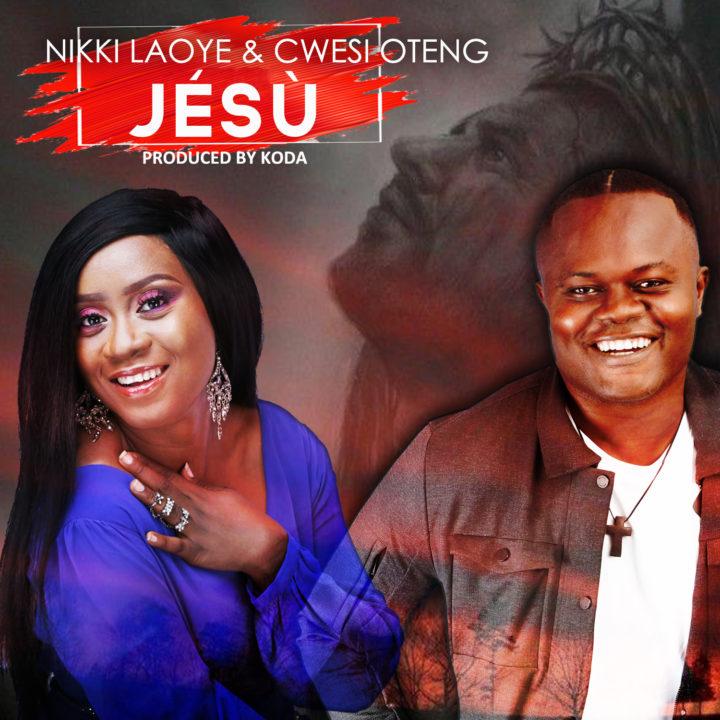 Nikki Laoye & Cwesi Oteng – JÉSÙ