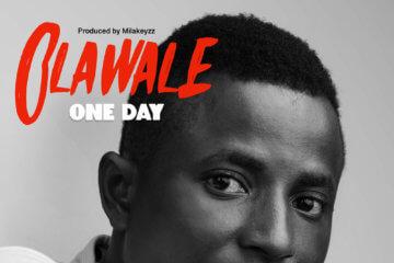 Olawale - One Day (Prod. by Milakeyzz)