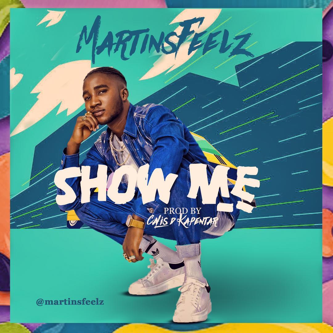 Martinsfeelz - Show Me (Prod. by Calis D kapentar)