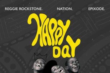 Reggie Rockstone ft. Nation & Epixode – Happy Day