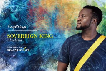 KayStrings - Sovereign King (Alagbara)