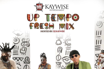 DJ Kaywise – Up Tempo Fresh Mix