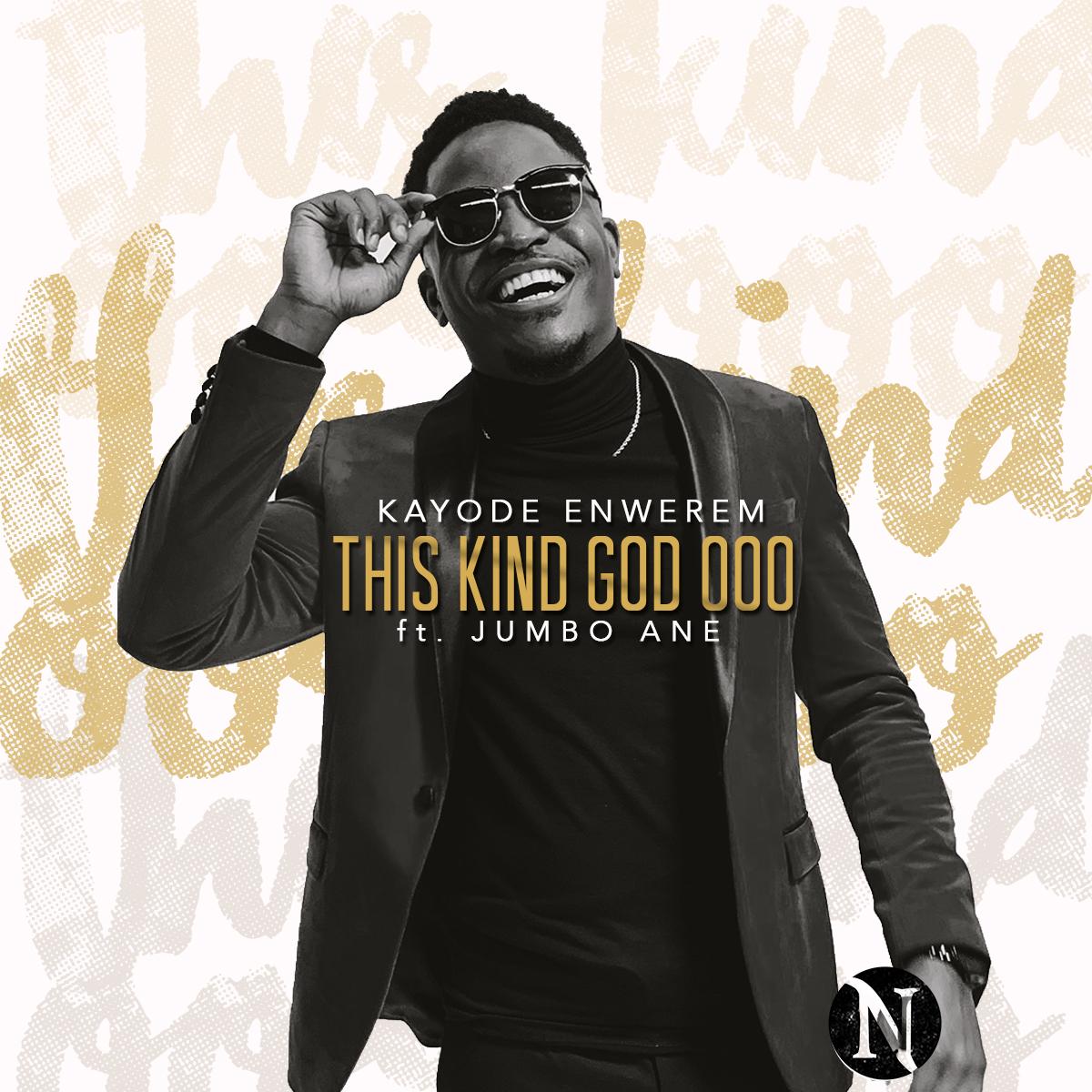 Kayode Enwerem – This Kind God ooo