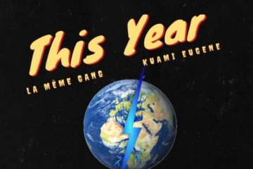 La Meme Gang ft. Kuami Eugene – This Year