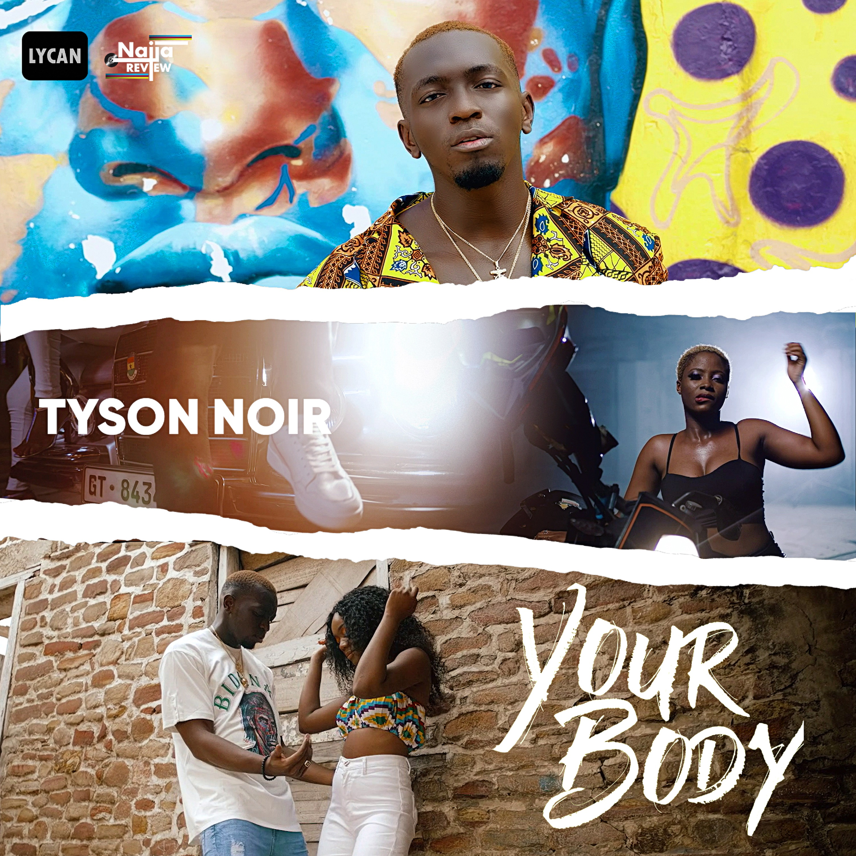 VIDEO: Tyson Noir - Your Body
