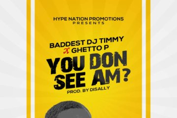 Baddest DJ Timmy ft. Ghetto P – You Don See Am?