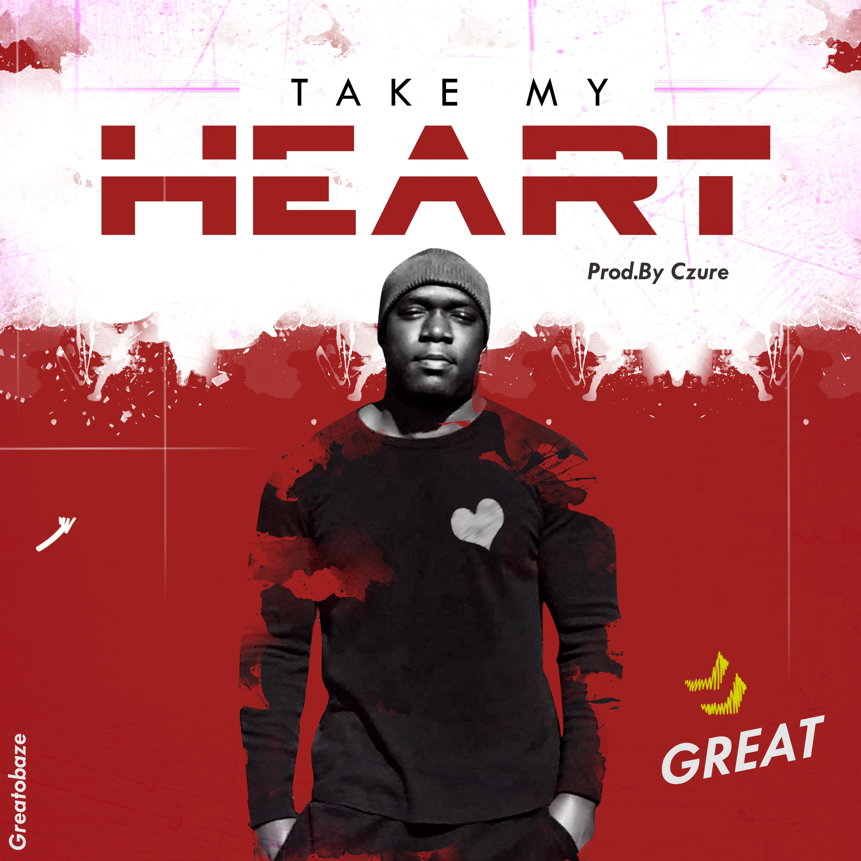 GREAT – Take my heart ( Prod By Czure)