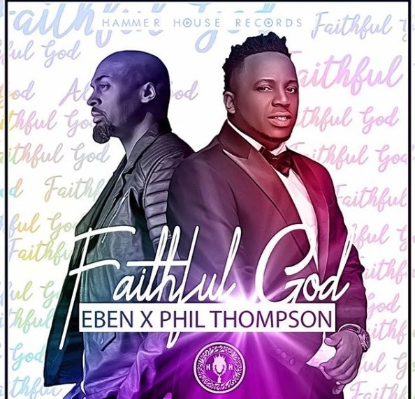 Eben - Faithful God ft. Phil Thompson
