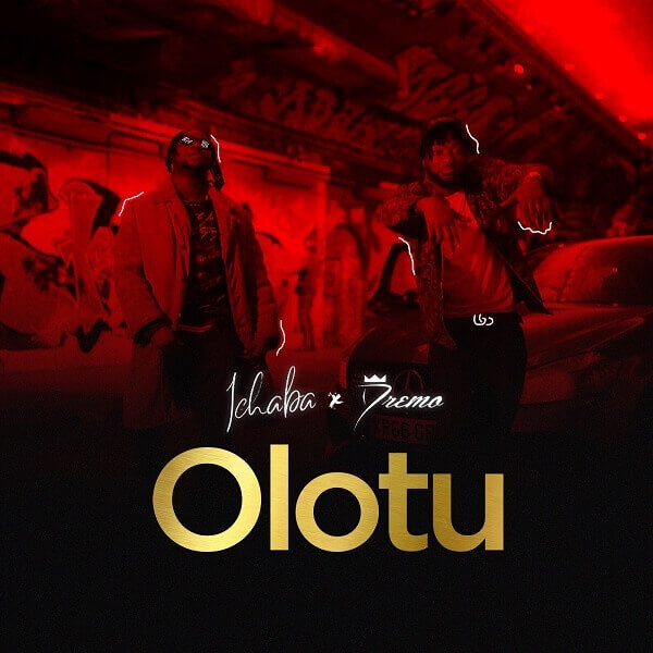 Ichaba - Olotu ft. Dremo (Prod. Egar Boi)