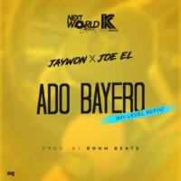 Jaywon X Joe EL - Ado Bayero (My Level Refix)