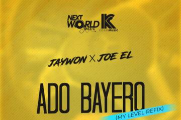 Jaywon X Joe EL – Ado Bayero (My Level Refix)
