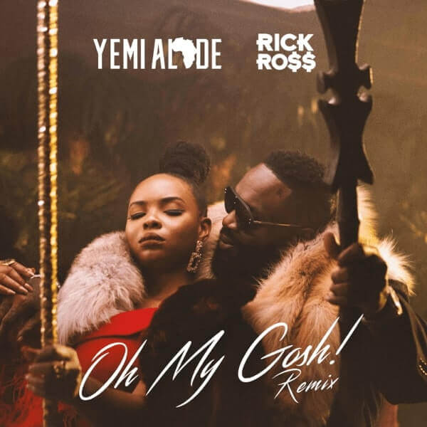 Yemi Alade - Oh My Gosh (Remix) ft. Rick Ross