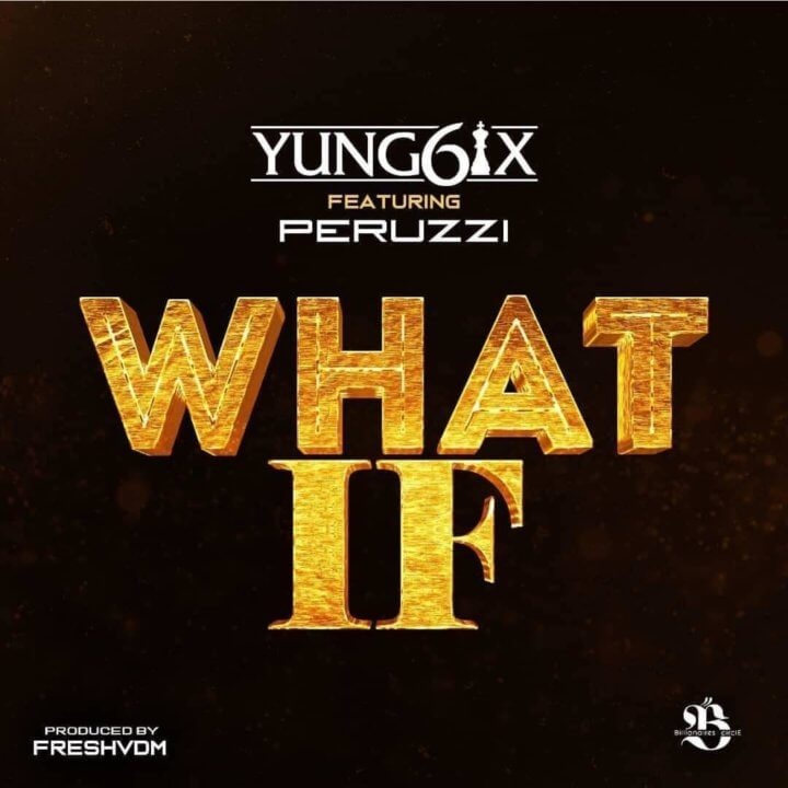 Yung6ix ft. Peruzzi - What If
