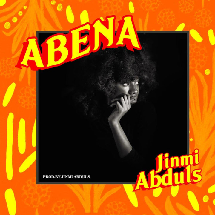 Jinmi Abduls – Abena (Prod. Jinmi Abduls)