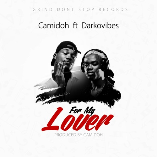 VIDEO: Camidoh ft. Darkovibes - For My Lover