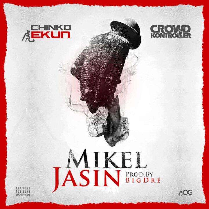 Chinko Ekun X Crowd Kontroller - Mikel Jasin