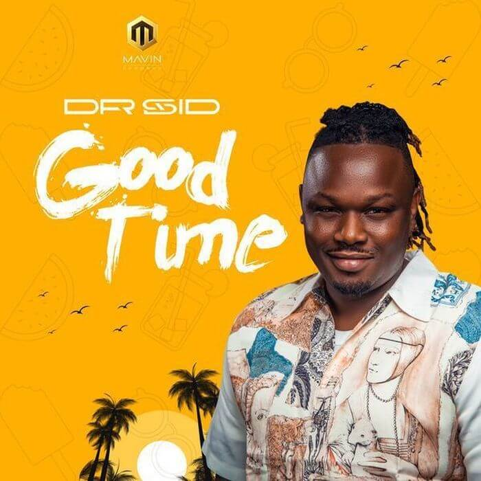 Dr SID – Good Time (Prod. Ozedikus)