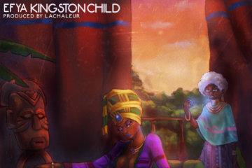 Efya – Kingston Child (prod. LaChaleur)