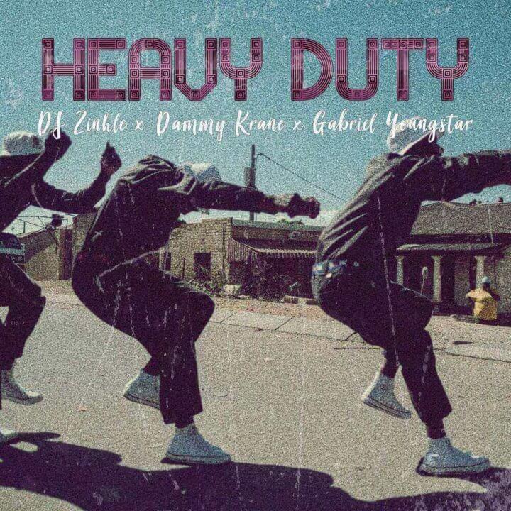 DJ Zinhle X Dammy Krane X Gabriel Youngstar - Heavy Duty