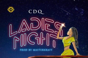 CDQ - Ladies Night (Prod. Masterkraft)